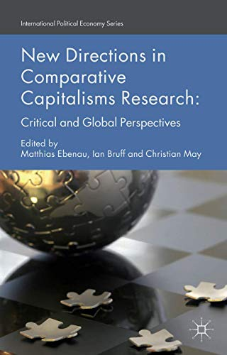 New Directions in Comparative Capitalisms Research: Critical and Global Perspectives (International...