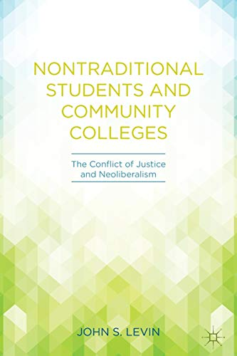 9781137445322: Nontraditional Students and Community Colleges: The Conflict of Justice and Neoliberalism