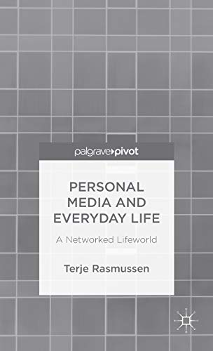 9781137446459: Personal Media and Everyday Life: A Networked Lifeworld