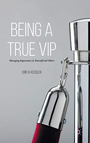 9781137448040: Being a True Vip: Managing Importance in Yourself and Others