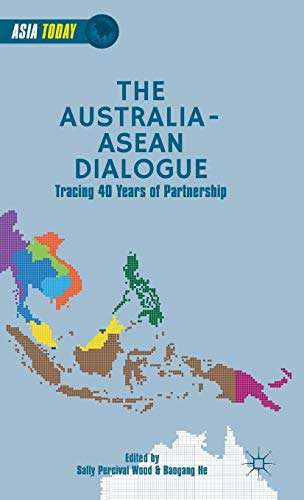 The Australia-ASEAN Dialogue: Tracing 40 Years of Partnership (Asia Today)