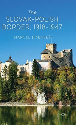 The Slovak?Polish Border, 1918-1947: Marcel Jesenský
