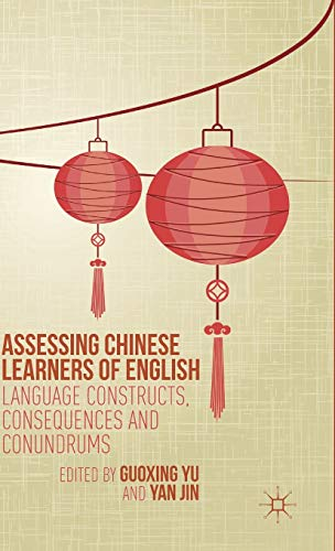 9781137449771: Assessing Chinese Learners of English: Language Constructs, Consequences and Conundrums