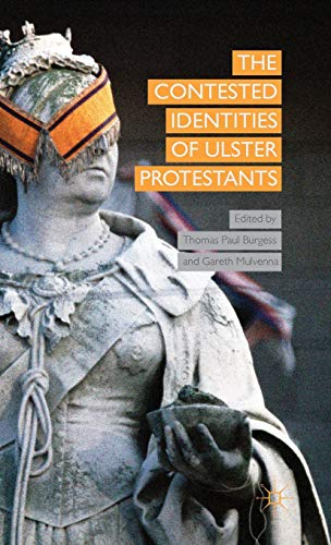 9781137453938: The Contested Identities of Ulster Protestants