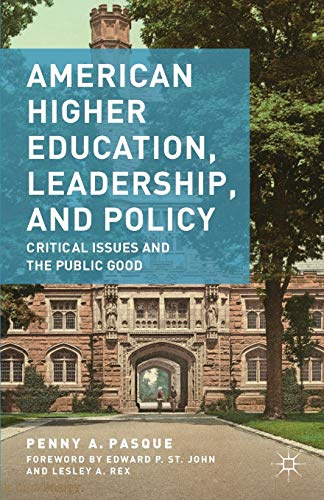 9781137454454: American Higher Education, Leadership, and Policy: Critical Issues and the Public Good