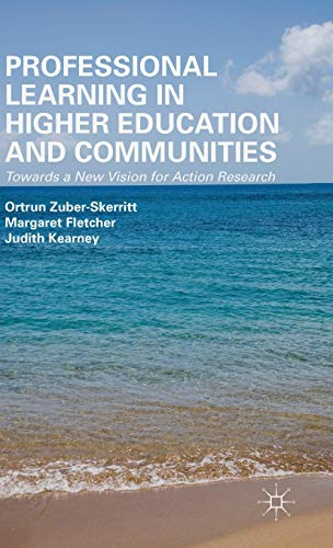 9781137455178: Professional Learning in Higher Education and Communities: Towards a New Vision for Action Research