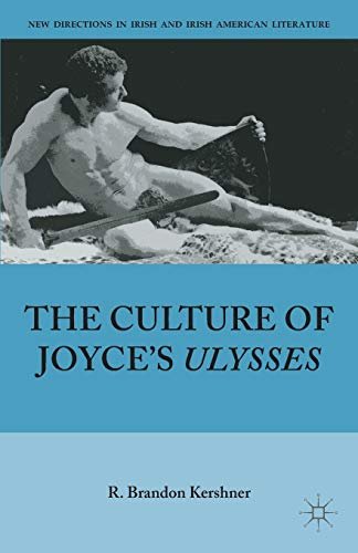 9781137455246: The Culture of Joyce's Ulysses (New Directions in Irish and Irish American Literature)