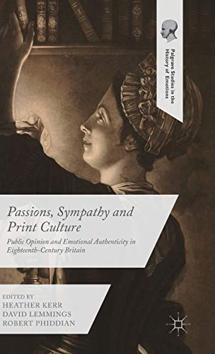 Passions, Sympathy and Print Culture Public Opinion and Emotional Authenticity in ...