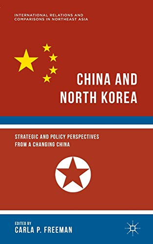 China and North Korea (International Relations and Comparisons in Northeast Asia): Freeman, Carla