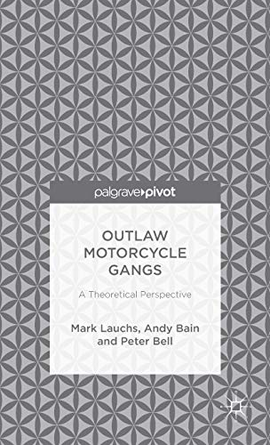 9781137456281: Outlaw Motorcycle Gangs: A Theoretical Perspective