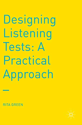 9781137457158: Designing Listening Tests: A Practical Approach