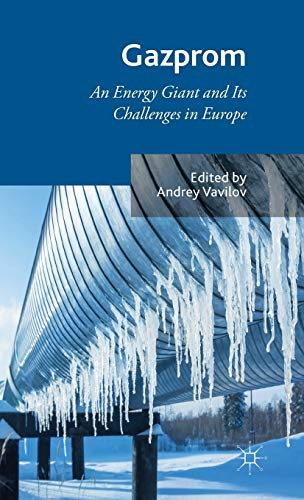 9781137461094: Gazprom: An Energy Giant and Its Challenges in Europe