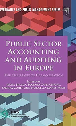 Public Sector Accounting and Auditing in Europe: The Challenge of Harmonization (Governance and ...