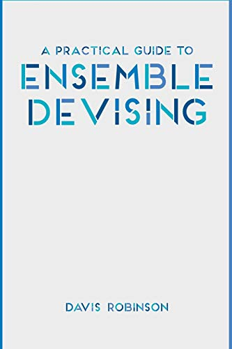 9781137461551: A Practical Guide to Ensemble Devising