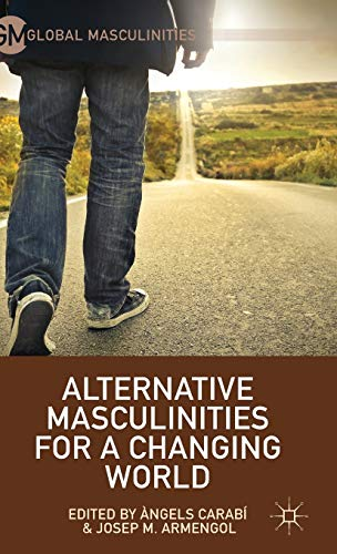 9781137462558: Alternative Masculinities for a Changing World (Global Masculinities)
