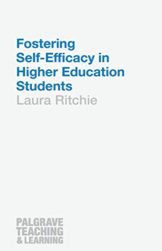 9781137463777: Fostering Self-Efficacy in Higher Education Students (Palgrave Teaching and Learning)