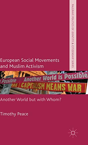 9781137463999: European Social Movements and Muslim Activism: Another World but with Whom?