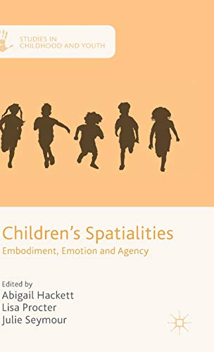 9781137464972: Children's Spatialities: Embodiment, Emotion and Agency (Studies in Childhood and Youth)