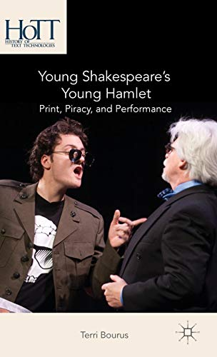 Young Shakespeare's Young Hamlet: Print, Piracy, and Performance (History of Text Technologies...