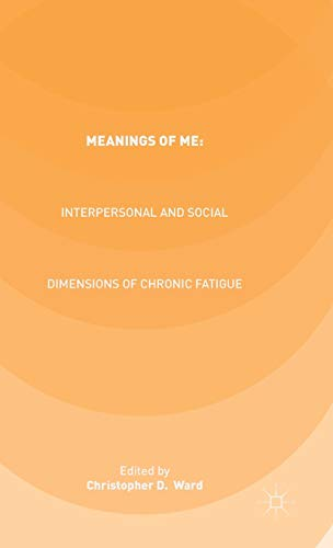Meanings of ME: Interpersonal and Social Dimensions of Chronic Fatigue: Palgrave Macmillan