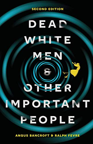 9781137467850: Dead White Men and Other Important People