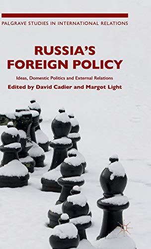 9781137468871: Russia's Foreign Policy: Ideas, Domestic Politics and External Relations (Palgrave Studies in International Relations)