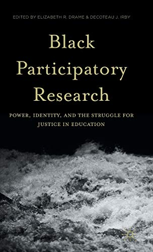 9781137468987: Black Participatory Research: Power, Identity, and the Struggle for Justice in Education