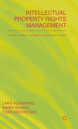 9781137469526: Intellectual Property Rights Management: Rookies, Dealers and Strategists
