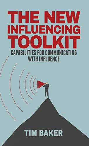 9781137470140: The New Influencing Toolkit: Capabilities for Communicating with Influence
