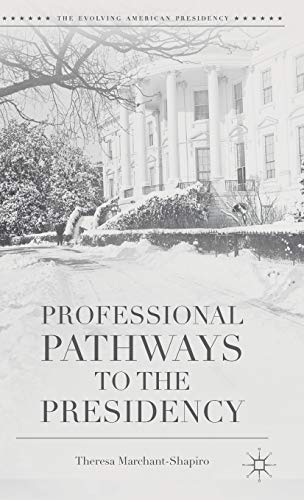 Professional Pathways to the Presidency (Hardback): Theresa Marchant-Shapiro