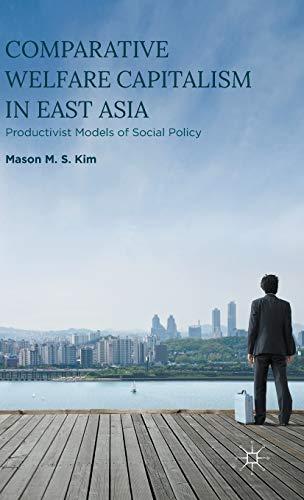 Comparative Welfare Capitalism in East Asia: KIM M.