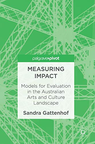 9781137472861: Measuring Impact: Models for Evaluation in the Australian Arts and Culture Landscape