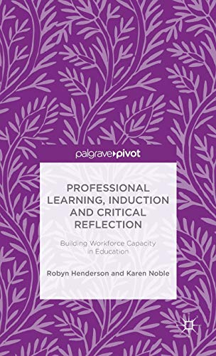 9781137473011: Professional Learning, Induction and Critical Reflection: Building Workforce Capacity in Education
