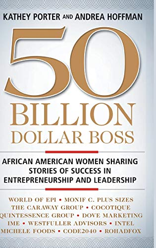 9781137475015: 50 Billion Dollar Boss: African American Women Sharing Stories of Success in Entrepreneurship and Leadership
