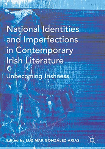 National Identities and Imperfections in Contemporary Irish: González-Arias, Luz Mar