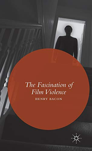 The Fascination of Film Violence: H. Bacon