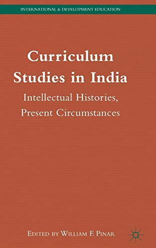 Curriculum Studies in India: Intellectual Histories, Present