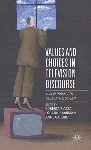 9781137478467: Values and Choices in Television Discourse: A View from Both Sides of the Screen