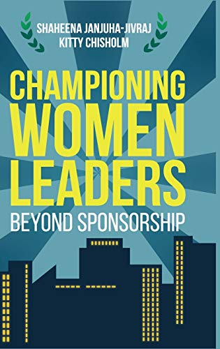 9781137478931: Championing Women Leaders: Beyond Sponsorship