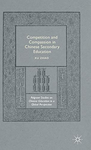 9781137479402: Competition and Compassion in Chinese Secondary Education (Palgrave Studies on Chinese Education in a Global Perspective)