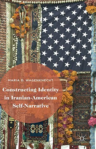 9781137479617: Constructing Identity in Iranian-American Self-Narrative