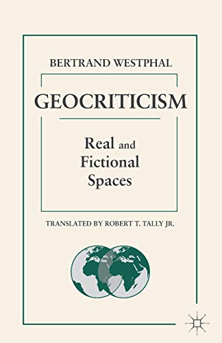 9781137479945: Geocriticism: Real and Fictional Spaces