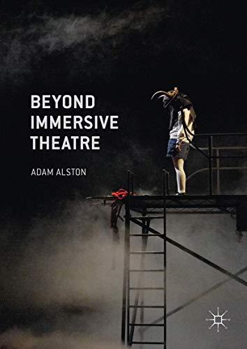 9781137480439: Beyond Immersive Theatre: Aesthetics, Politics and Productive Participation