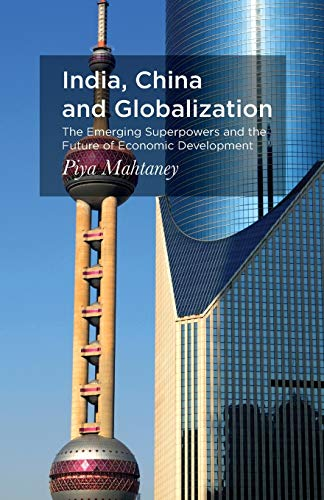 9781137481986: India, China and Globalization: The Emerging Superpowers and the Future of Economic Development