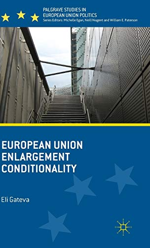 9781137482426: European Union Enlargement Conditionality (Palgrave Studies in European Union Politics)