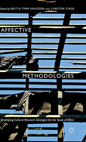 9781137483188: Affective Methodologies: Developing Cultural Research Strategies for the Study of Affect