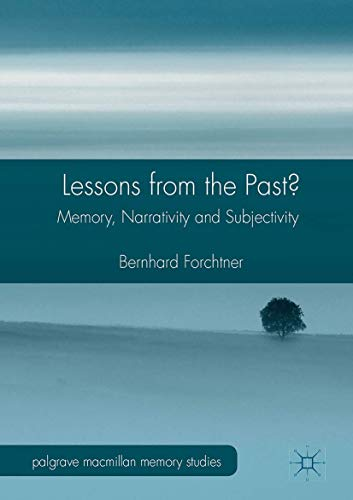 Lessons from the Past?: Memory, Narrativity and Subjectivity (Palgrave Macmillan Memory Studies): ...
