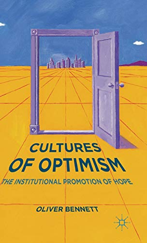 9781137484802: Cultures of Optimism: The Institutional Promotion of Hope