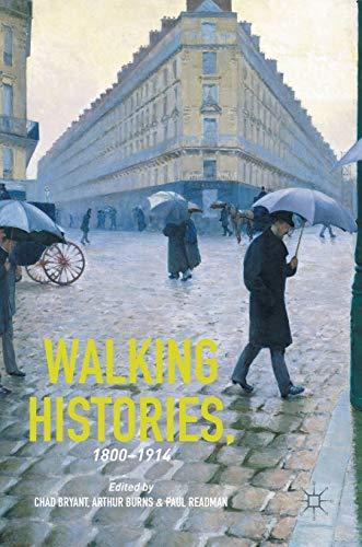 9781137484970: Walking Histories, 1800-1914