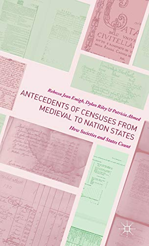 9781137485021: Antecedents of Censuses from Medieval to Nation States: How Societies and States Count